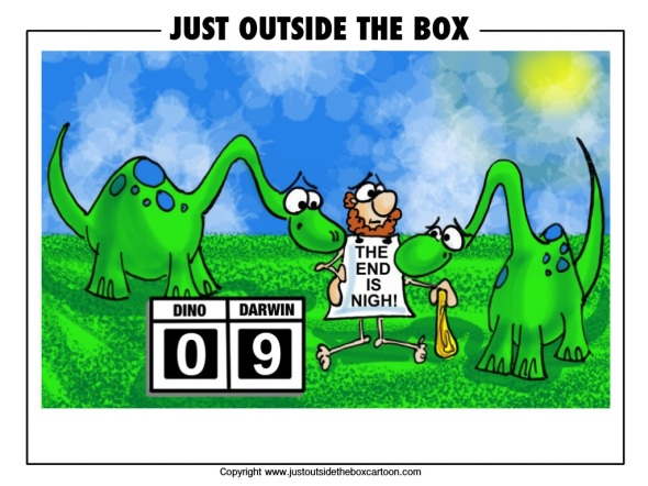 The end is nigh resulting in the extinction of the dinoaurs
