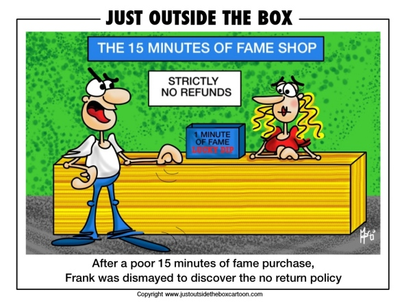 No return policy at the 15 minutes of fame shop